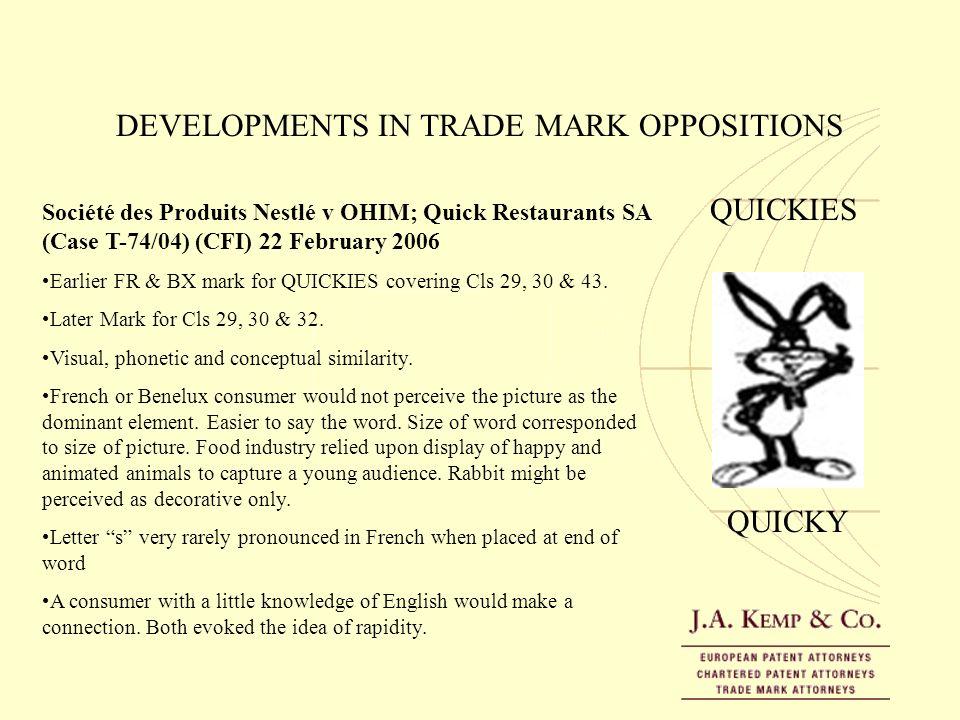DEVELOPMENTS IN TRADE MARK OPPOSITIONS QUICKY QUICKIES Société des Produits Nestlé v OHIM; Quick Restaurants SA (Case T-74/04) (CFI) 22 February 2006