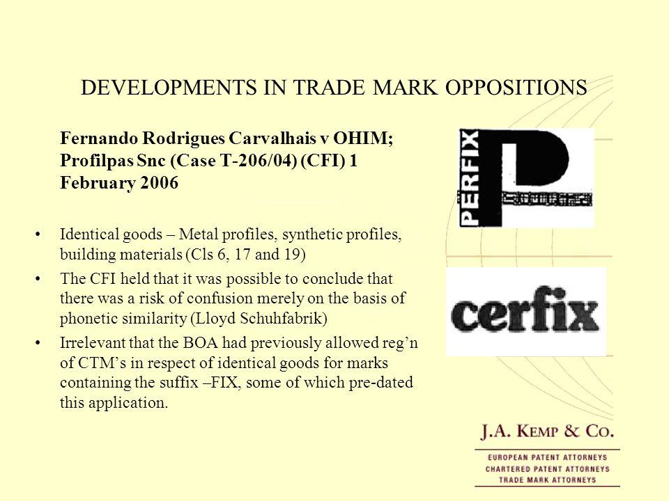 DEVELOPMENTS IN TRADE MARK OPPOSITIONS Fernando Rodrigues Carvalhais v OHIM; Profilpas Snc (Case T-206/04) (CFI) 1 February 2006 Identical goods – Met