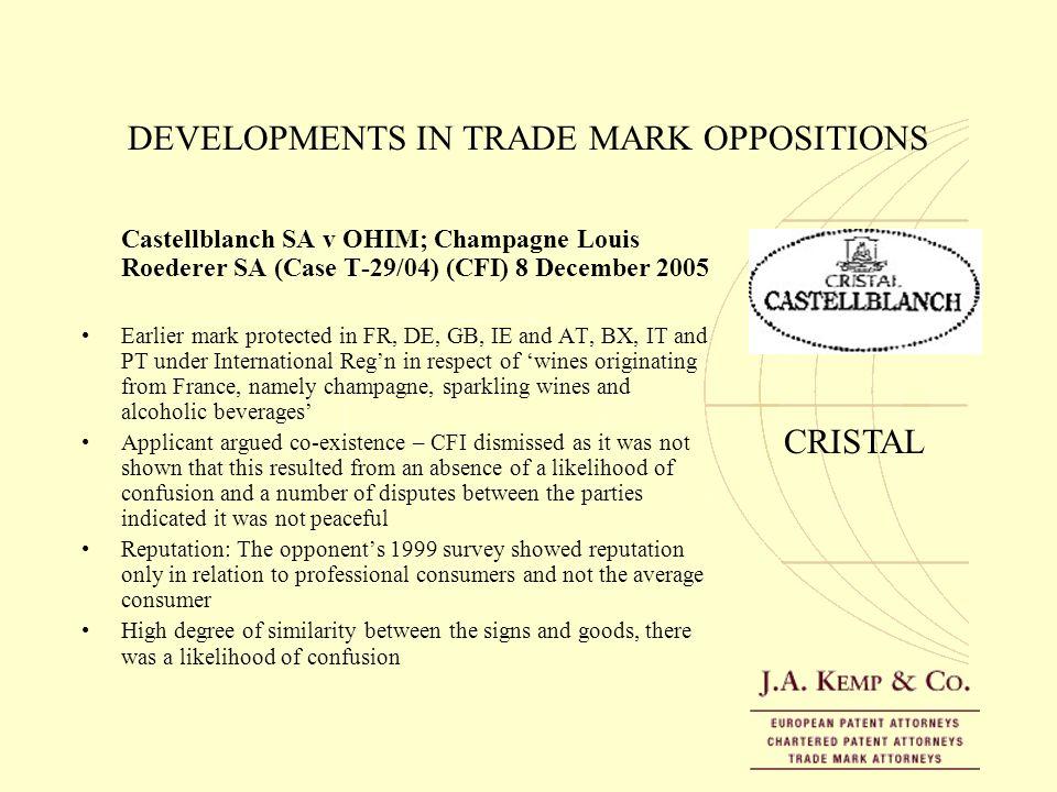 DEVELOPMENTS IN TRADE MARK OPPOSITIONS Castellblanch SA v OHIM; Champagne Louis Roederer SA (Case T-29/04) (CFI) 8 December 2005 Earlier mark protecte