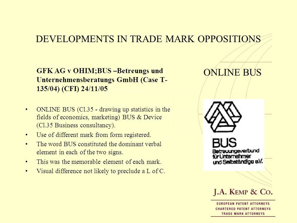 DEVELOPMENTS IN TRADE MARK OPPOSITIONS GFK AG v OHIM;BUS –Betreungs und Unternehmensberatungs GmbH (Case T- 135/04) (CFI) 24/11/05 ONLINE BUS (Cl.35 -