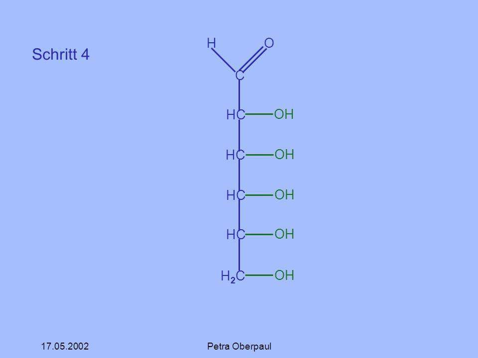 17.05.2002Petra Oberpaul Schritt 4 C HC H2CH2C H O OH