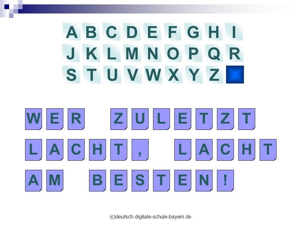 (c)deutsch.digitale-schule-bayern.de ABCDEFGHI JKLMNOPQR STUVWXYZ H H U U R R W W E E N N N N T T R R Z Z D D E E..