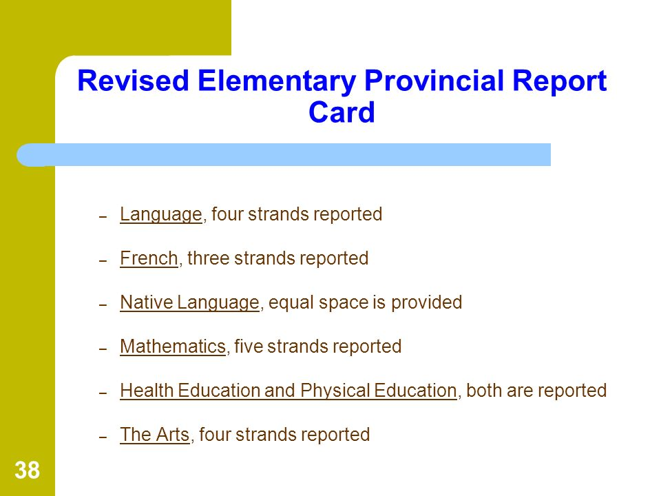 38 Revised Elementary Provincial Report Card – Language, four strands reported – French, three strands reported – Native Language, equal space is prov