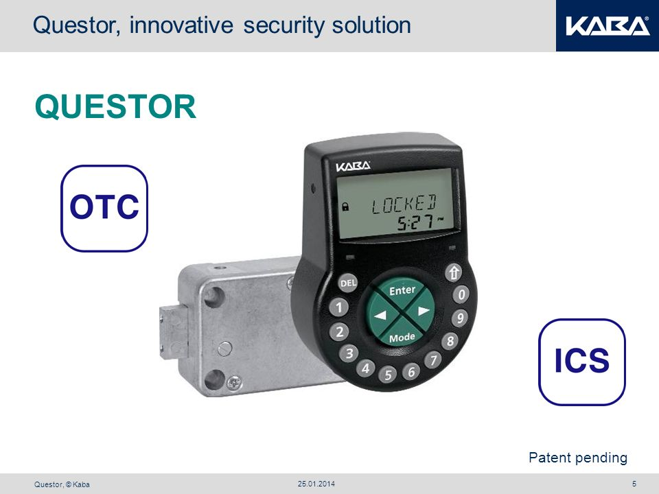 Questor, © Kaba 25.01.20145 QUESTOR Questor, innovative security solution Patent pending