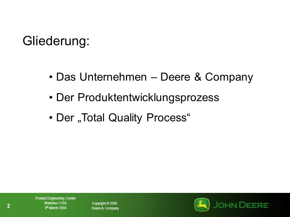 13 Copyright © 2000 Deere & Company Product Engineering Center Waterloo / USA 9 th March 2004 13 Verification Plan