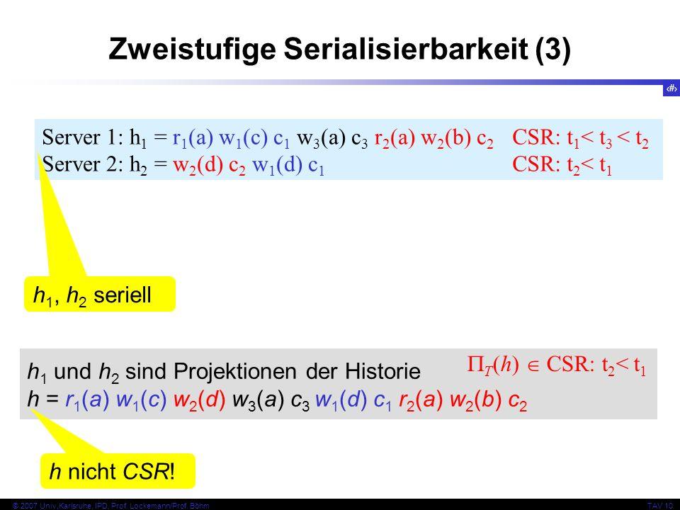 43 © 2007 Univ,Karlsruhe, IPD, Prof. Lockemann/Prof.