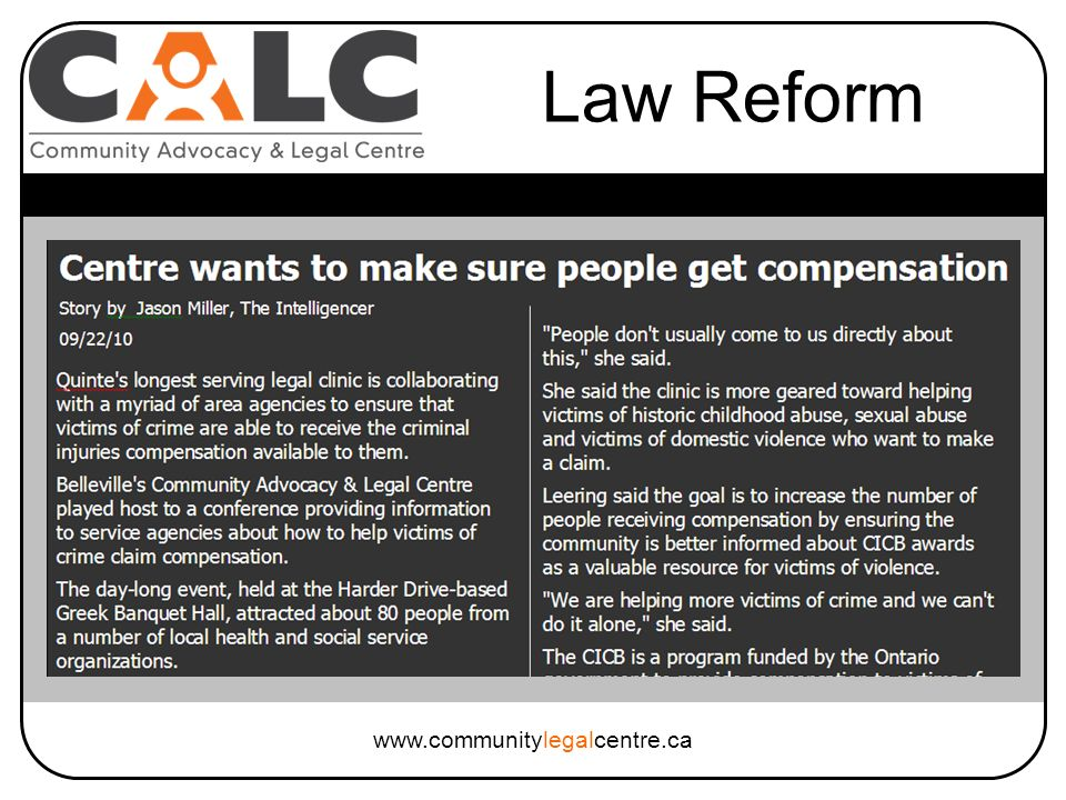 www.communitylegalcentre.ca Law Reform