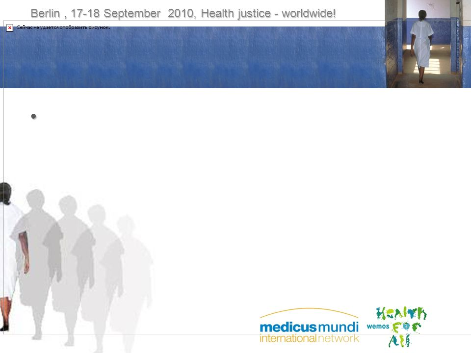 Berlin, 17-18 September 2010, Health justice - worldwide!