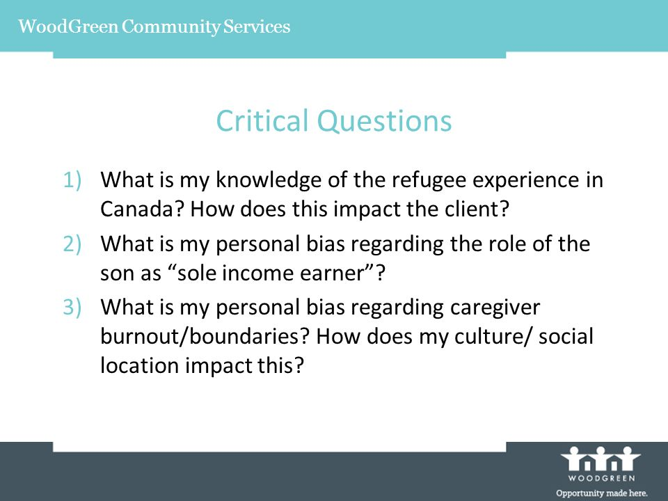Critical Questions 1)What is my knowledge of the refugee experience in Canada.