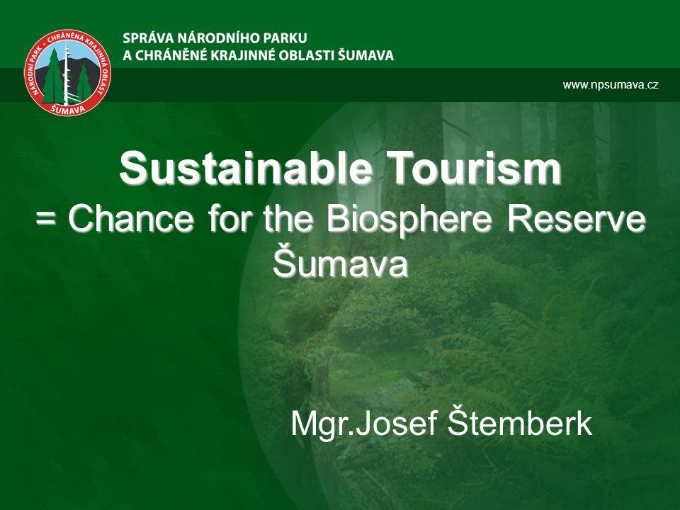 Šumava Biosphere Reserve Declared: 1990 Surface area: 1.671 km 2 Population: 20.000 inhabitants cca 2.000.000 visitors