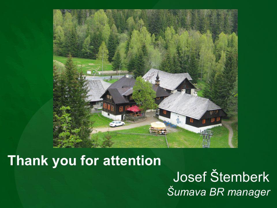 Thank you for attention Josef Štemberk Šumava BR manager