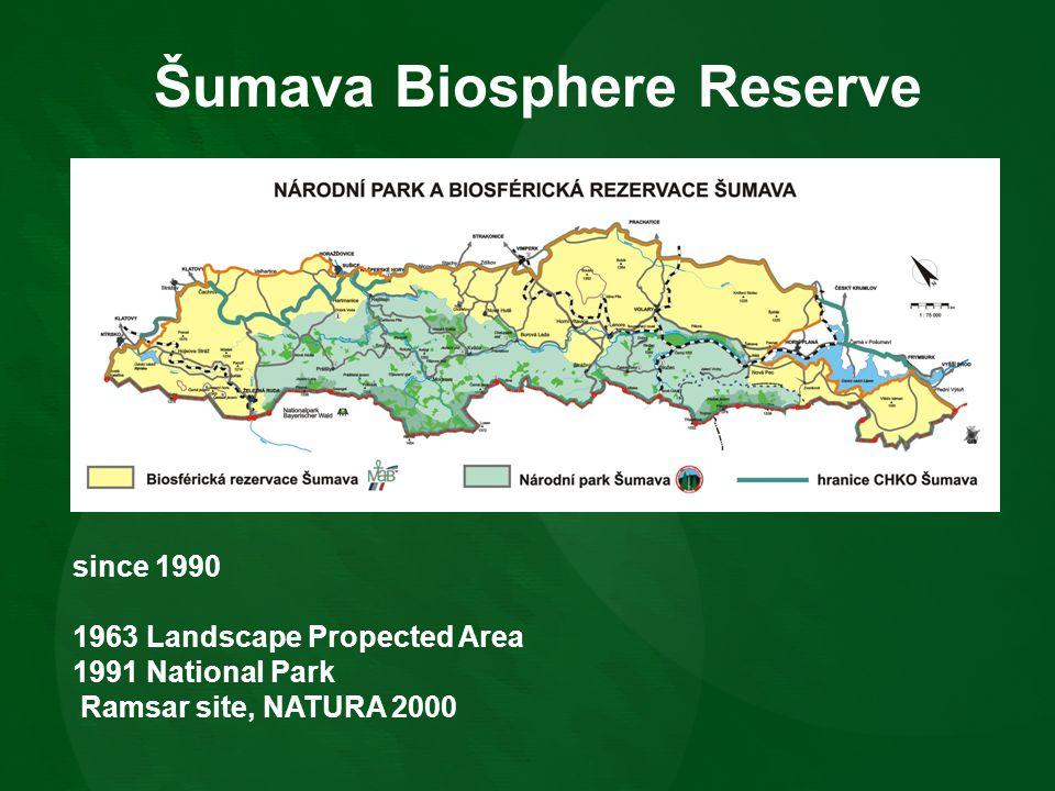 Šumava Biosphere Reserve since 1990 1963 Landscape Propected Area 1991 National Park Ramsar site, NATURA 2000