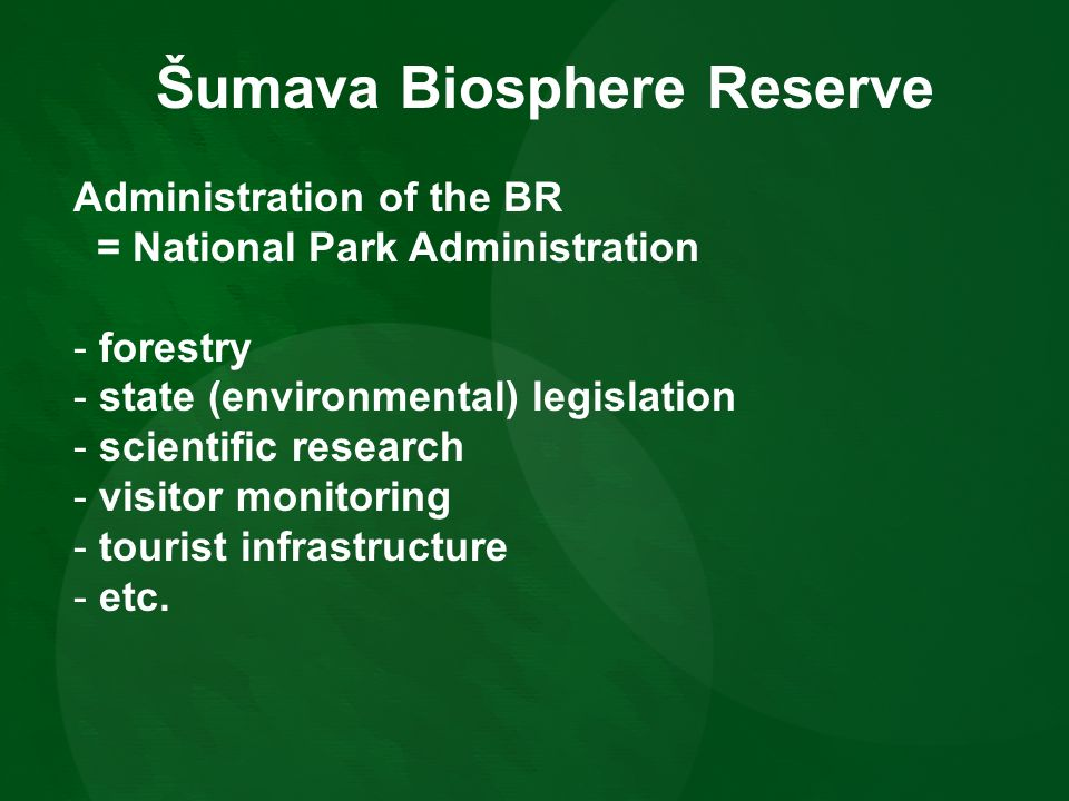 Sustainable Tourism = Chance for the Biosphere Reserve Šumava GEF project 2006-08