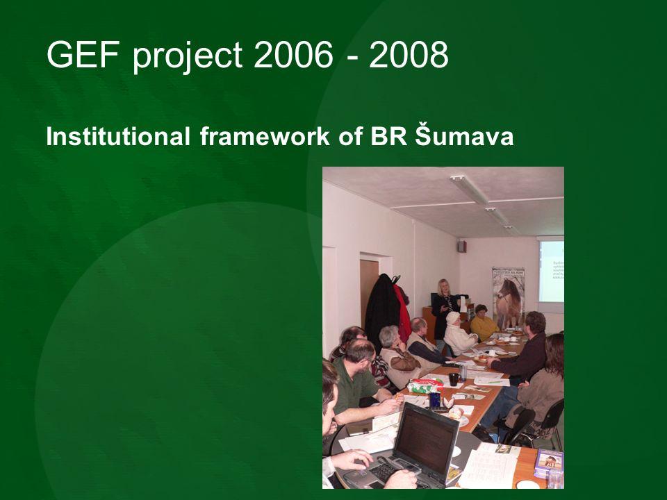 GEF project 2006 - 2008 Institutional framework of BR Šumava