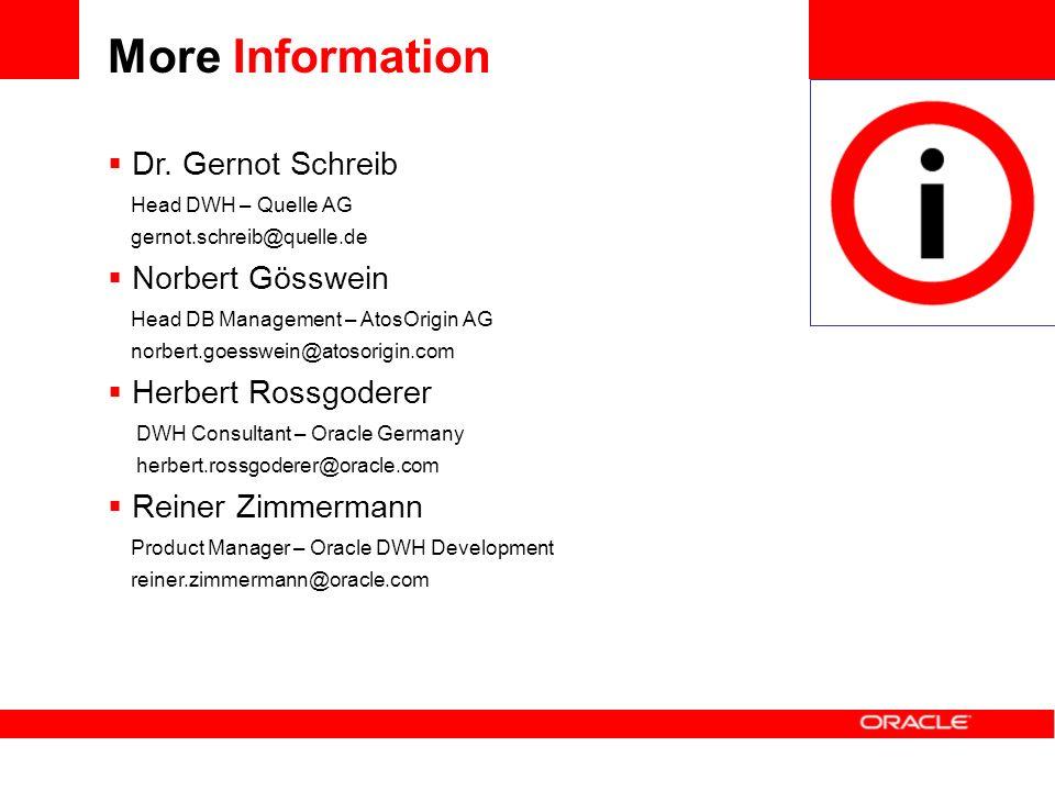 Dr. Gernot Schreib Head DWH – Quelle AG gernot.schreib@quelle.de Norbert Gösswein Head DB Management – AtosOrigin AG norbert.goesswein@atosorigin.com