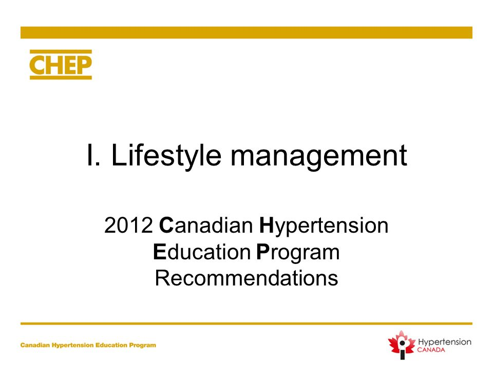 I. Lifestyle management 2012 Canadian Hypertension Education Program Recommendations