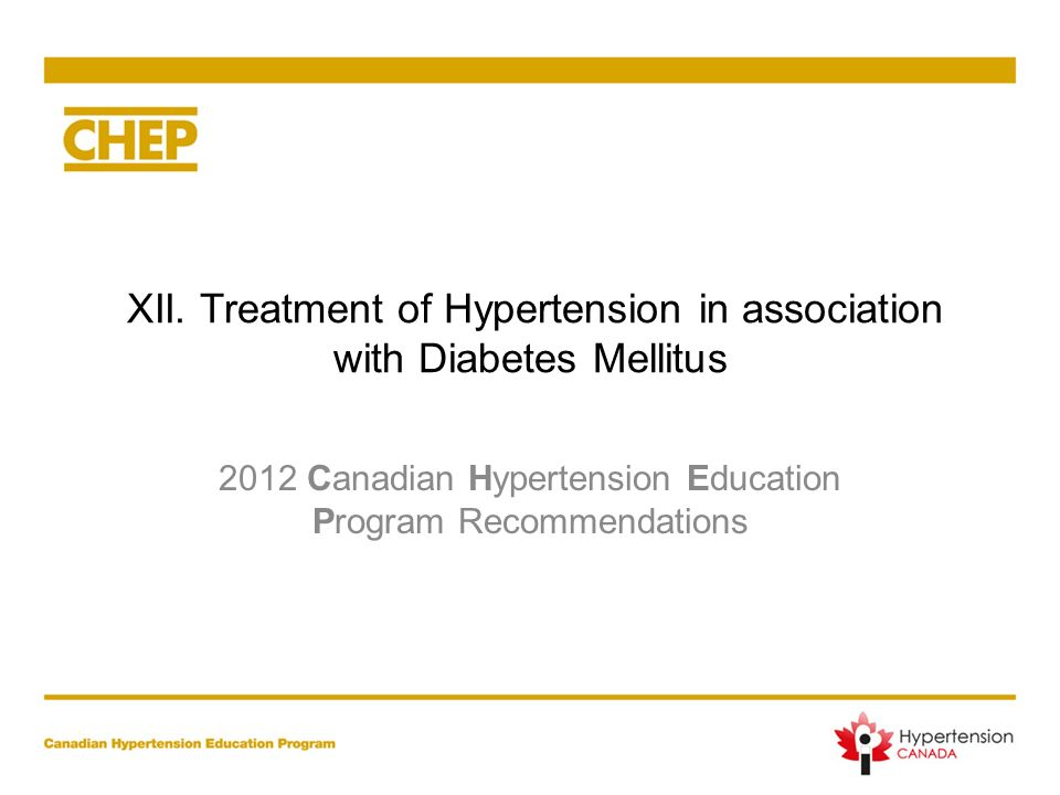 XII. Treatment of Hypertension in association with Diabetes Mellitus 2012 Canadian Hypertension Education Program Recommendations
