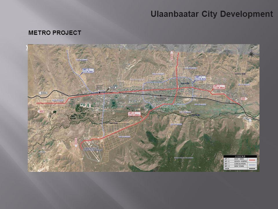 METRO PROJECT Улаанбаатар хотод метро барьж байгуулах маршрут, төлөвлөлтийн схем Ulaanbaatar City Development