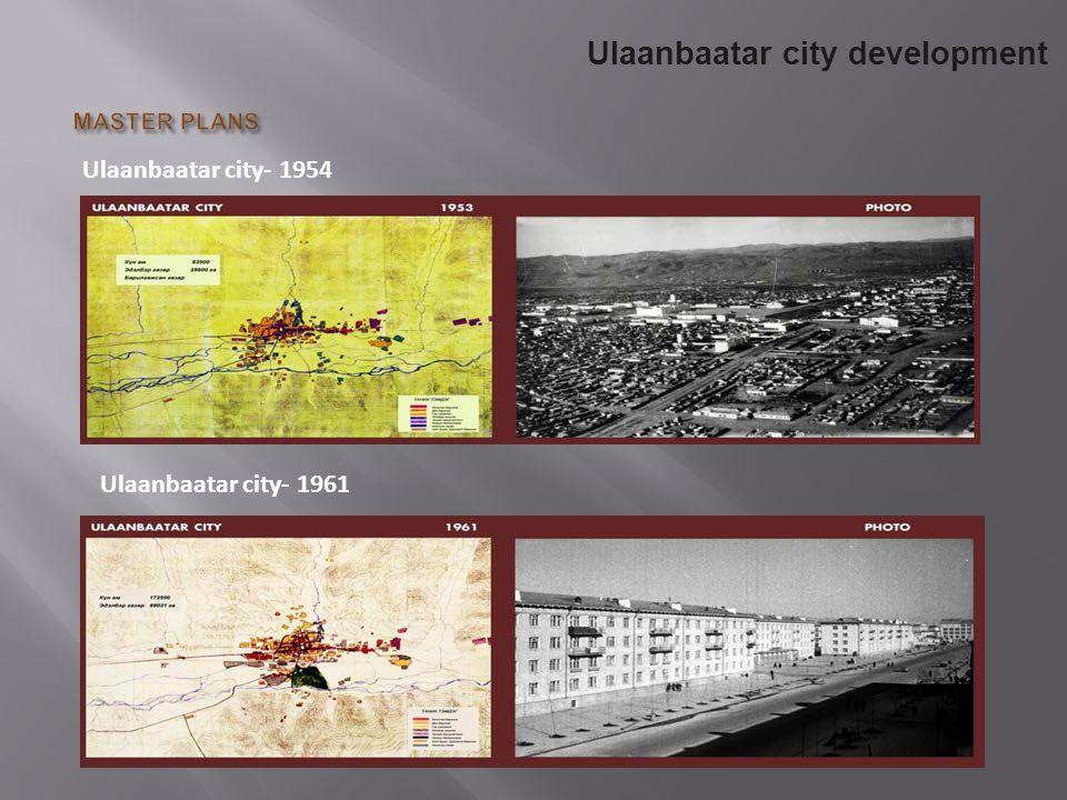 Ulaanbaatar city- 1954 Ulaanbaatar city- 1961 Ulaanbaatar city development