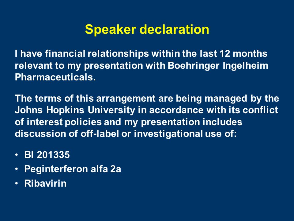 Speaker declaration I have financial relationships within the last 12 months relevant to my presentation with Boehringer Ingelheim Pharmaceuticals. Th