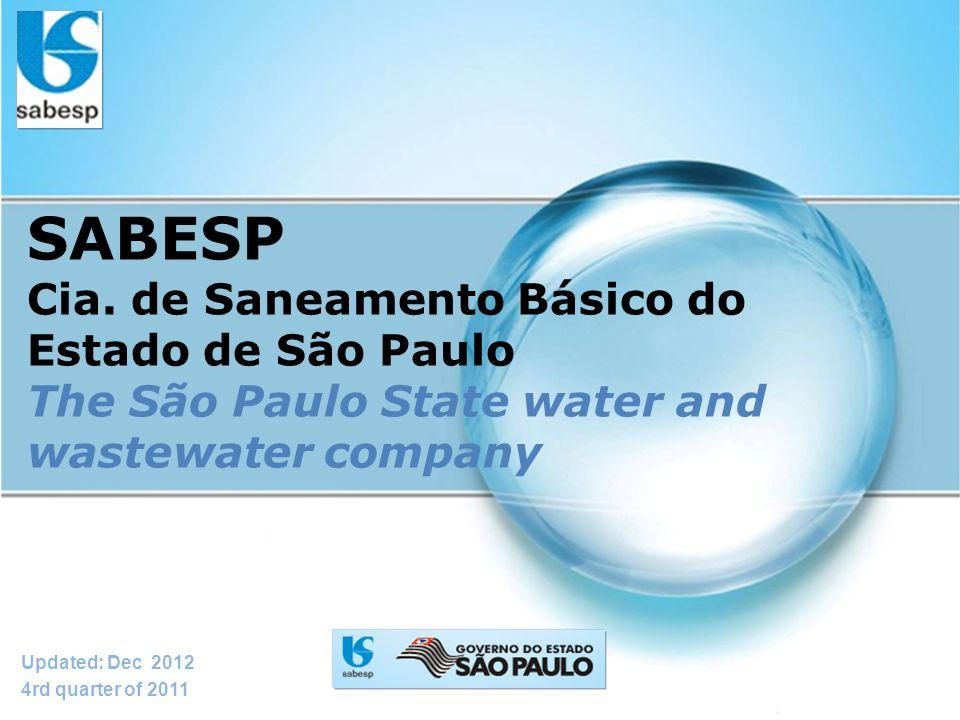 SABESP Cia. de Saneamento Básico do Estado de São Paulo The São Paulo State water and wastewater company Updated: Dec 2012 4rd quarter of 2011