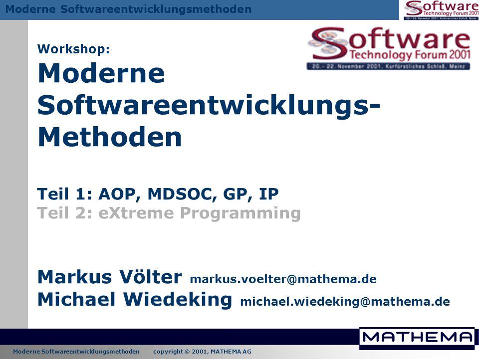 Moderne Softwareentwicklungsmethoden copyright © 2001, MATHEMA AG Moderne Softwareentwicklungsmethoden Workshop: Moderne Softwareentwicklungs- Methode