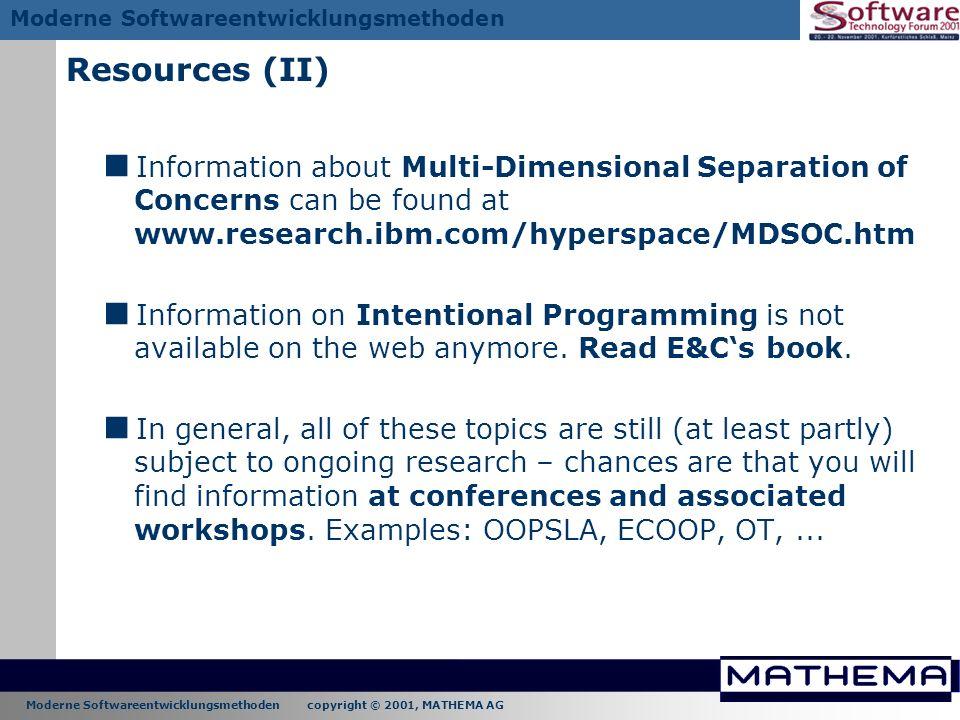 Moderne Softwareentwicklungsmethoden copyright © 2001, MATHEMA AG Moderne Softwareentwicklungsmethoden Resources (II) Information about Multi-Dimensio