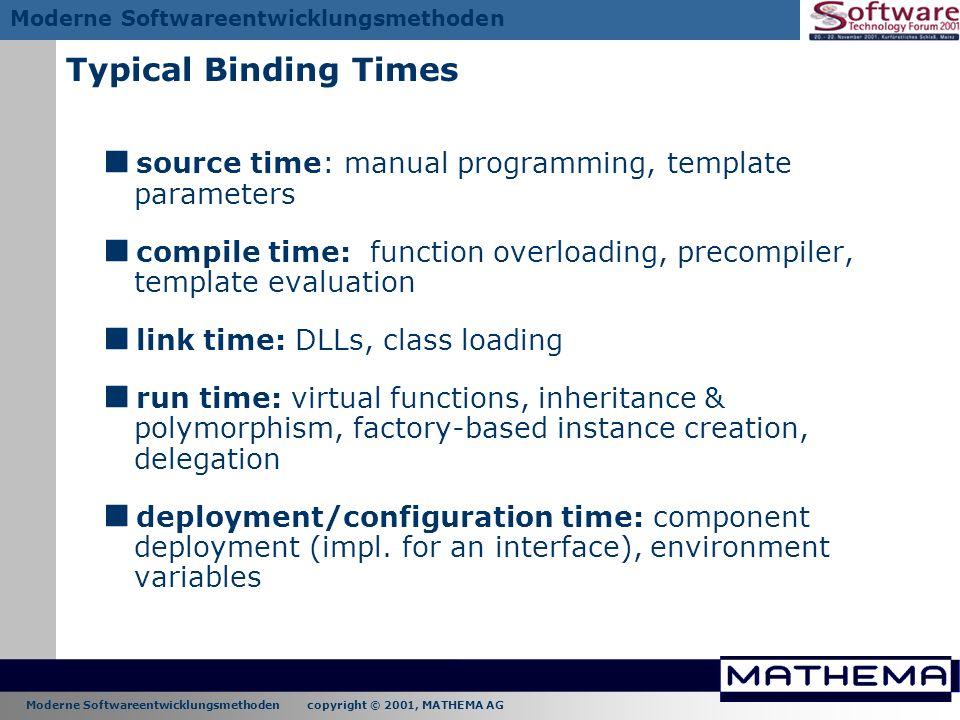 Moderne Softwareentwicklungsmethoden copyright © 2001, MATHEMA AG Moderne Softwareentwicklungsmethoden Typical Binding Times source time: manual progr