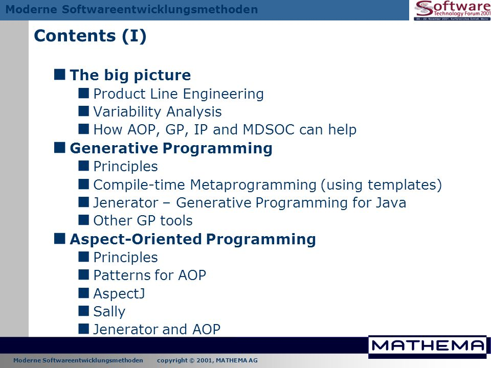 Moderne Softwareentwicklungsmethoden copyright © 2001, MATHEMA AG Moderne Softwareentwicklungsmethoden Contents (I) The big picture Product Line Engin
