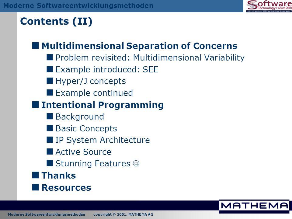 Moderne Softwareentwicklungsmethoden copyright © 2001, MATHEMA AG Moderne Softwareentwicklungsmethoden Contents (II) Multidimensional Separation of Co