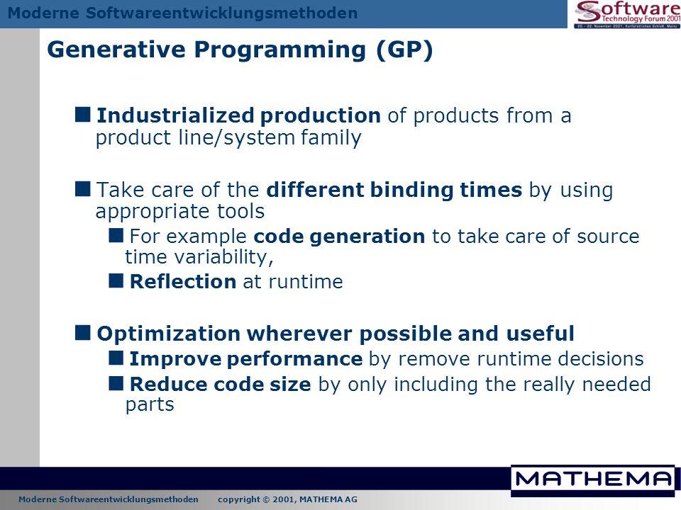 Moderne Softwareentwicklungsmethoden copyright © 2001, MATHEMA AG Moderne Softwareentwicklungsmethoden Generative Programming (GP) Industrialized prod