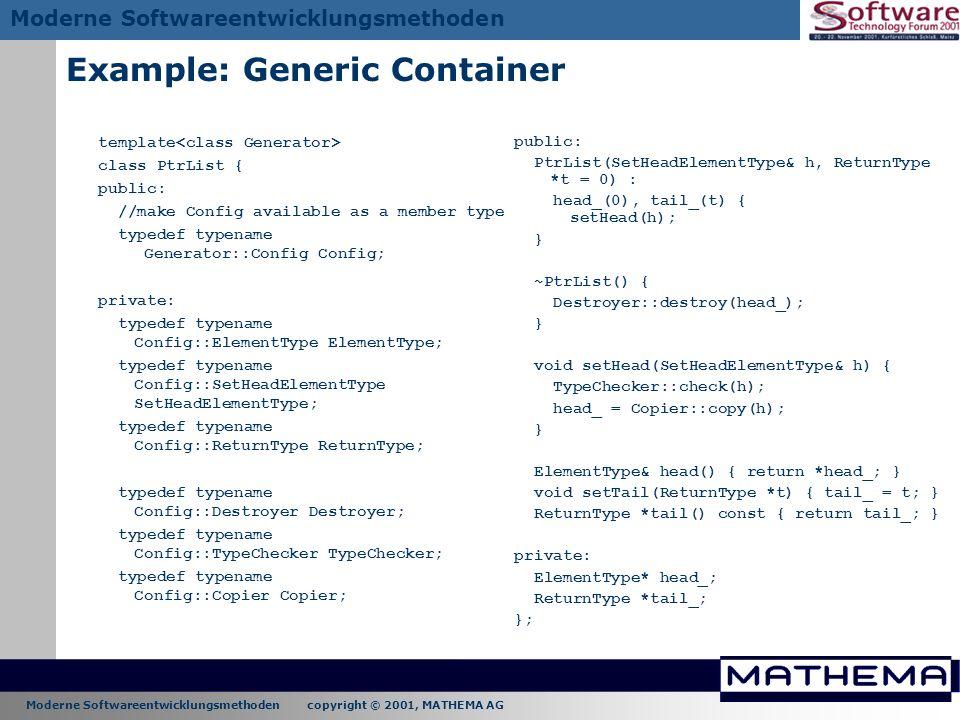 Moderne Softwareentwicklungsmethoden copyright © 2001, MATHEMA AG Moderne Softwareentwicklungsmethoden Example: Generic Container template class PtrLi