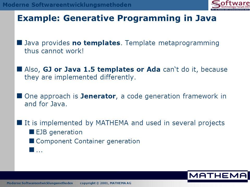 Moderne Softwareentwicklungsmethoden copyright © 2001, MATHEMA AG Moderne Softwareentwicklungsmethoden Example: Generative Programming in Java Java pr