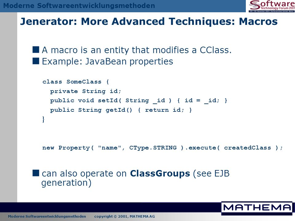 Moderne Softwareentwicklungsmethoden copyright © 2001, MATHEMA AG Moderne Softwareentwicklungsmethoden Jenerator: More Advanced Techniques: Macros A m
