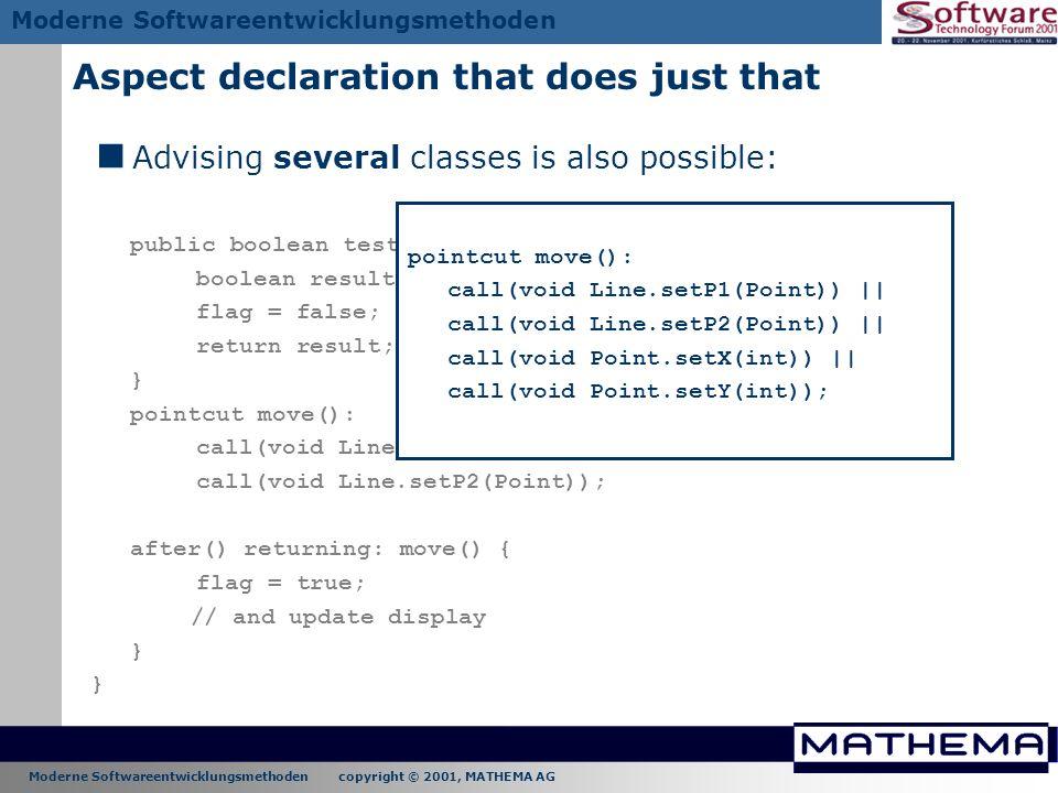 Moderne Softwareentwicklungsmethoden copyright © 2001, MATHEMA AG Moderne Softwareentwicklungsmethoden Aspect declaration that does just that public b
