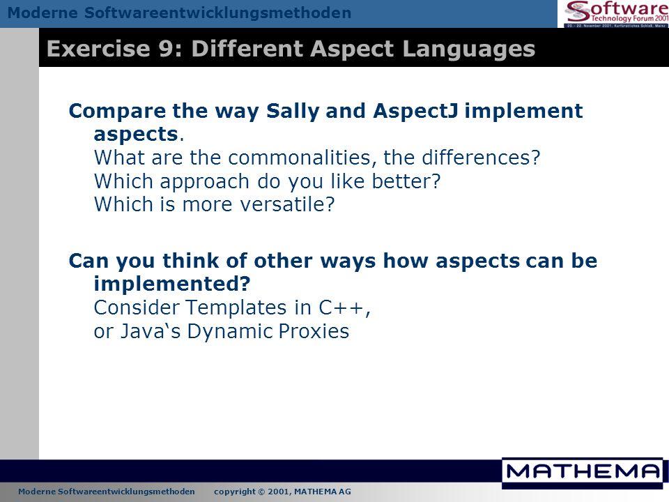 Moderne Softwareentwicklungsmethoden copyright © 2001, MATHEMA AG Moderne Softwareentwicklungsmethoden Exercise 9: Different Aspect Languages Compare