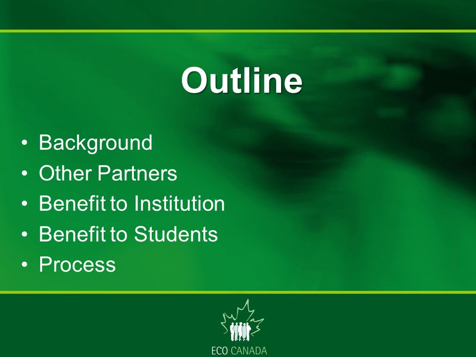 Outline Background Other Partners Benefit to Institution Benefit to Students Process