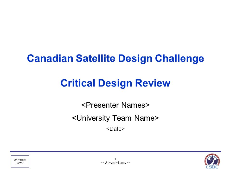 University Crest 1 > Canadian Satellite Design Challenge Critical Design Review