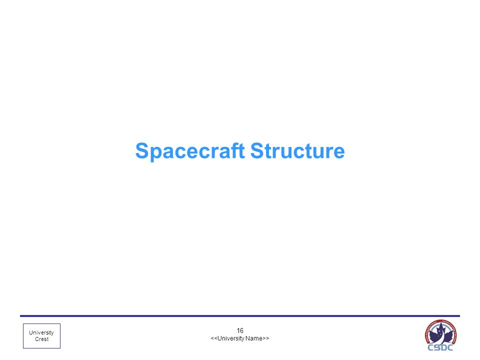 University Crest 16 > Spacecraft Structure