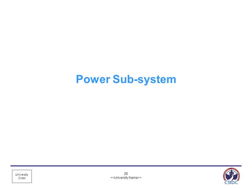 University Crest 26 > Power Sub-system