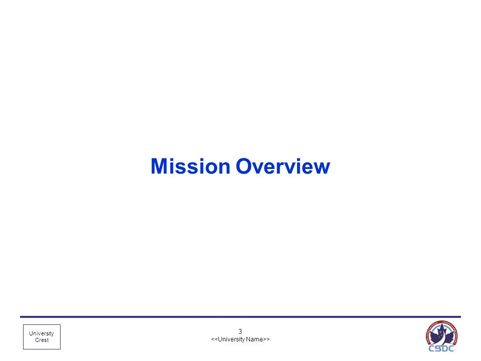 University Crest 3 > Mission Overview