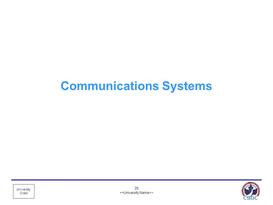 University Crest 35 > Communications Systems