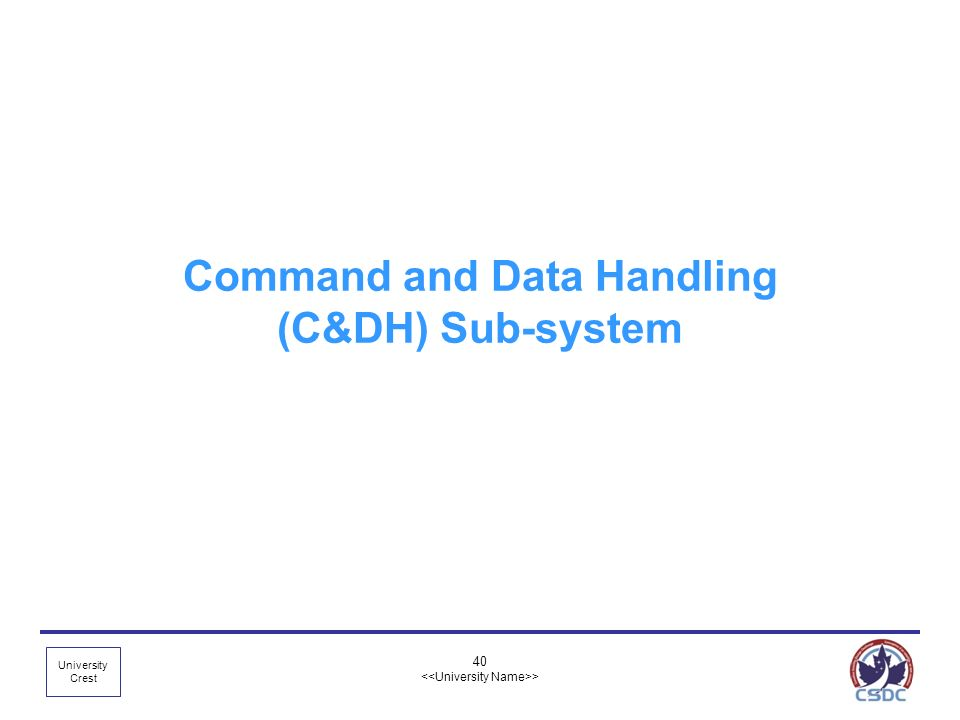 University Crest 40 > Command and Data Handling (C&DH) Sub-system