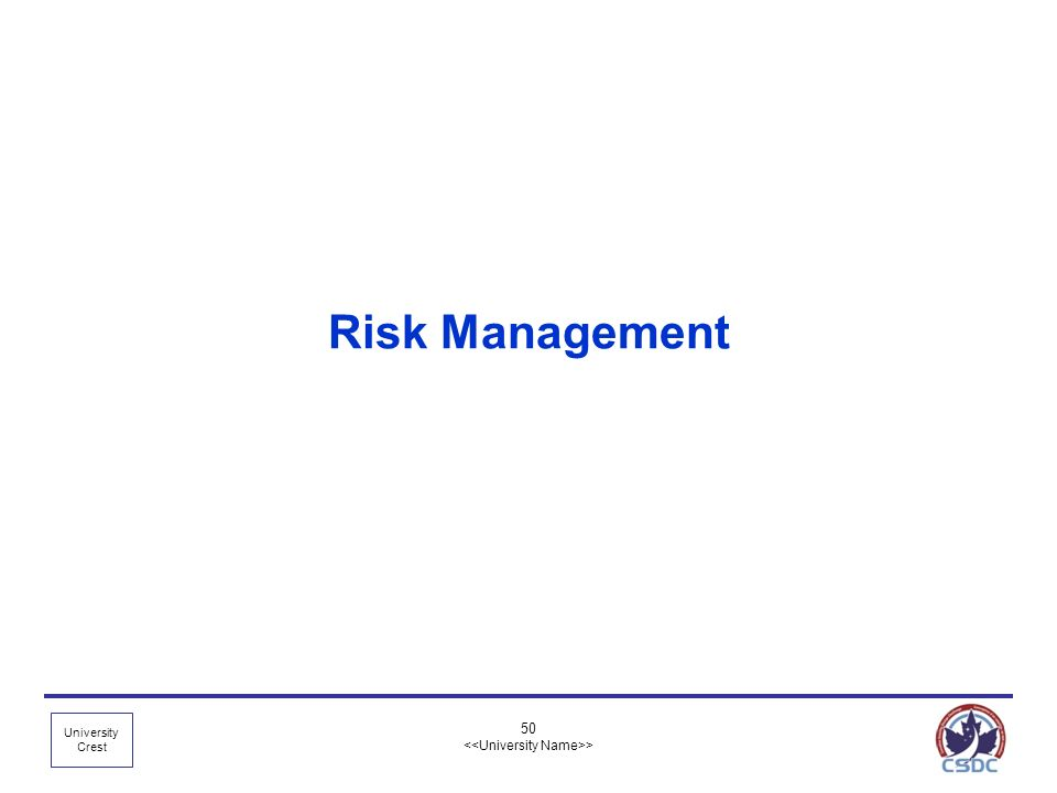 University Crest 50 > Risk Management