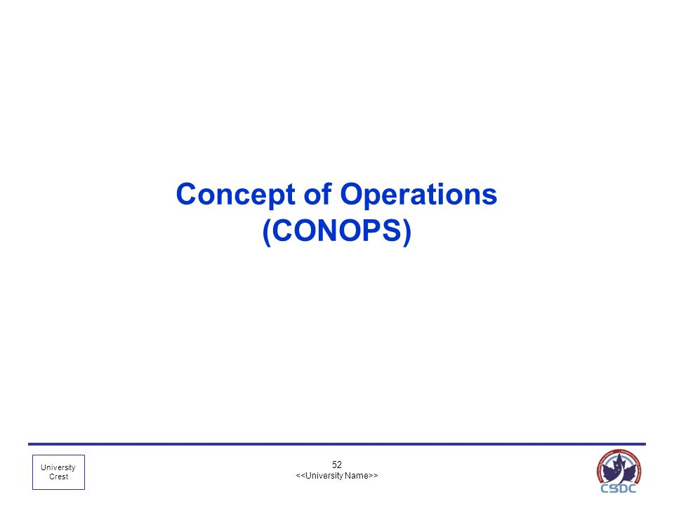 University Crest 52 > Concept of Operations (CONOPS)