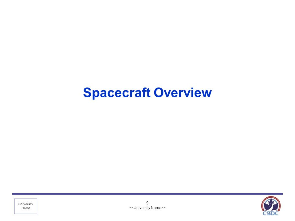 University Crest 9 > Spacecraft Overview