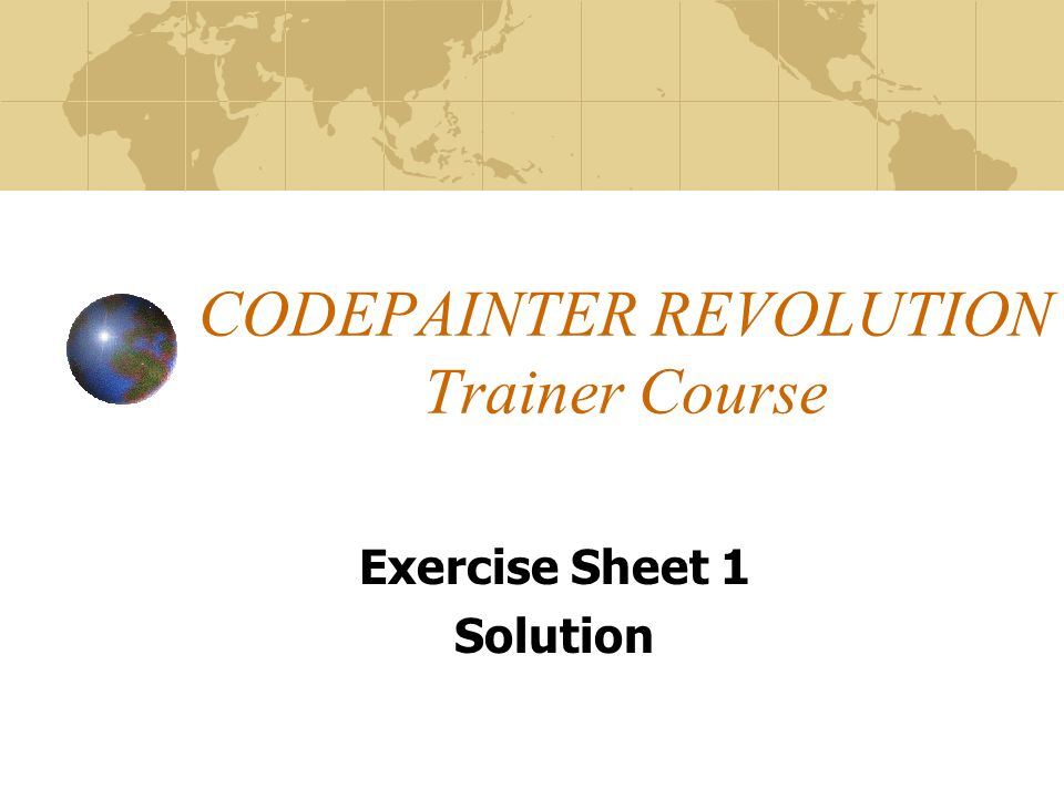 CODEPAINTER REVOLUTION Trainer Course Exercise Sheet 1 Solution