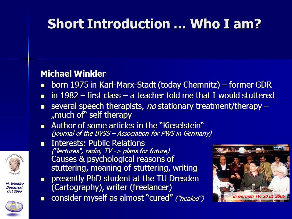 M. Winkler Budapest Oct 2009 Short Introduction … Who I am.