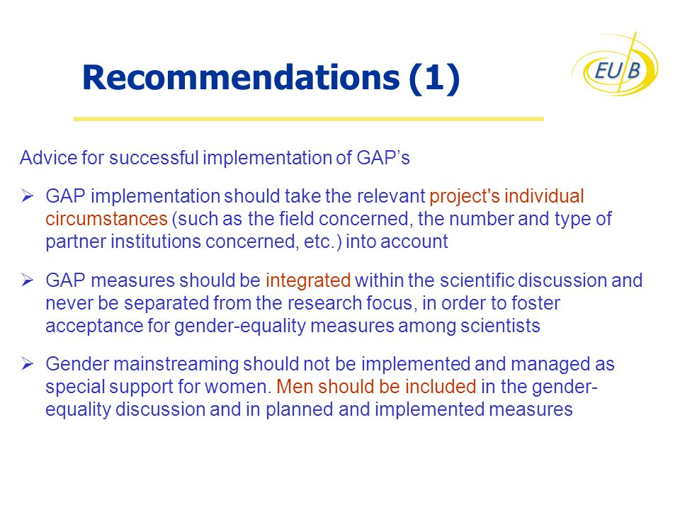 Recommendations (1) Advice for successful implementation of GAPs GAP implementation should take the relevant project's individual circumstances (such