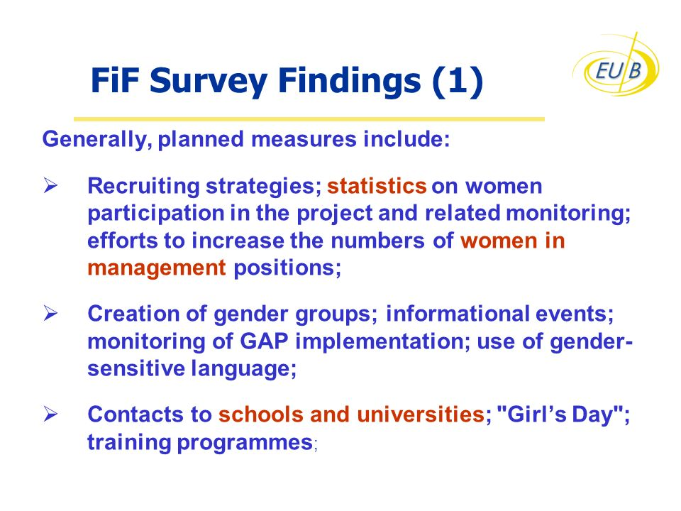 Generally, planned measures include: Recruiting strategies; statistics on women participation in the project and related monitoring; efforts to increa